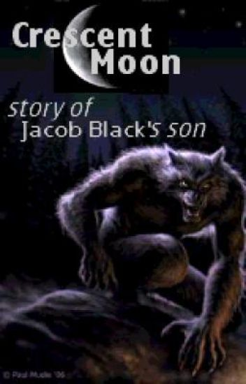 Crescent moon - story of jacob black's son