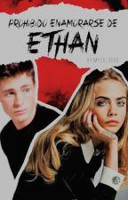 ¡Prohibido enamorarse de Ethan!  by mycolorss