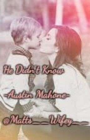 He Didn't Know... ~Austin Mahone~ by Matts__Wifey__