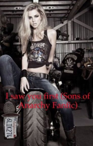 I saw you first (Sons of Anarchy Fanfic)