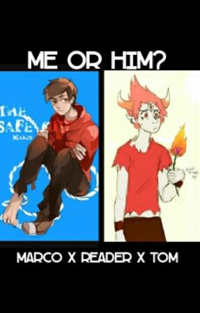 Marco x reader x tom [ me or him?] by _cookie_panda13_