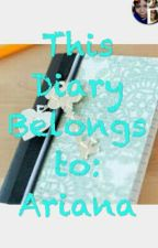 This Diary Belongs to: Ariana by Aduuuh22