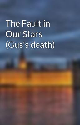 The Fault in Our Stars (Gus's death) - The Fault in Our ...