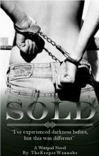 Sold (first draft) by DeadOnArrivalSweety