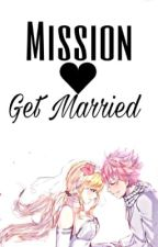 Mission Get Married by Golden_Heart_