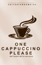 One Cappuccino Please by UnitedFandoms100