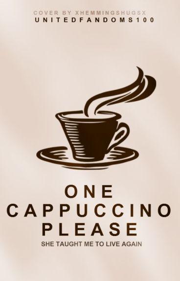 One Cappuccino Please