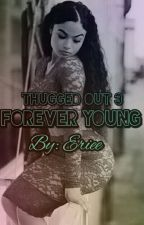 Thugged Out 3: Forever Young by eriee_
