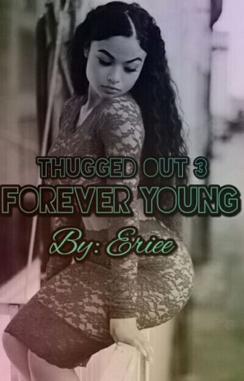 Thugged Out 3: Forever Young