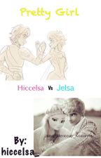 Pretty Girl ( Hiccelsa vs Jelsa ) by hiccelsa_
