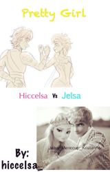 Pretty Girl ( Hiccelsa vs Jelsa ) by hiccelsa_