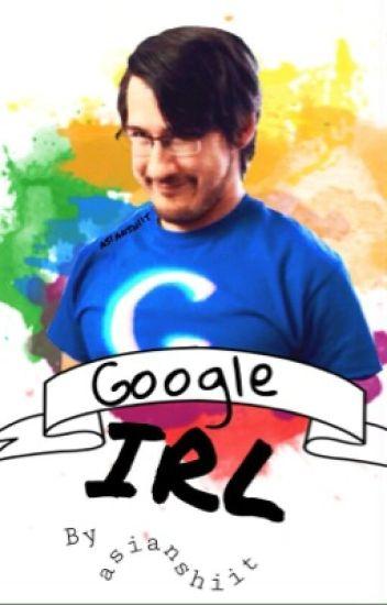 Google IRL || Markiplier x reader