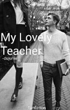 My Lovely Teacher by dujunie