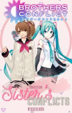 Sister's Conflicts (Brothers Conflict Fan Fiction - ON HOLD) by midoriaikooo