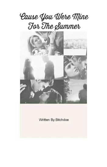Cause You Were Mine for the summer   || Stelena