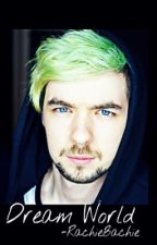 Dream World (Jacksepticeye x Reader) In process of editing by RachieBachie