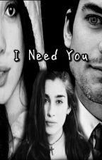 I Need You (Camren) by moon-write