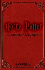 Harry Potter ~ Classical Fairytales by HogwartsFox