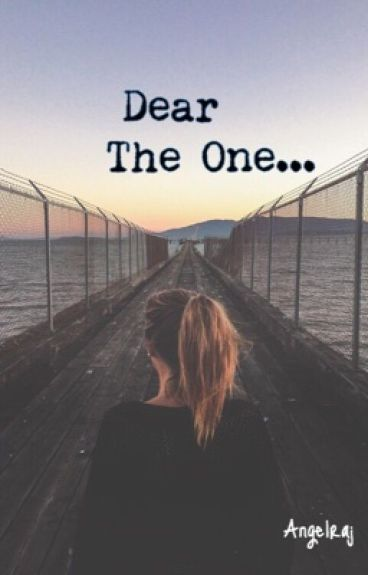 Dear The One... by Sugarcandy6