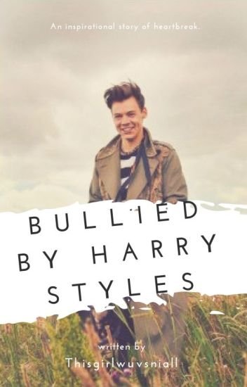 Bullied by Harry Styles