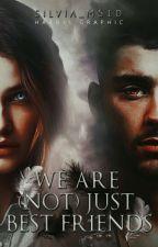 We are (not) just best friends||Zayn Malik by _zaynschicks_