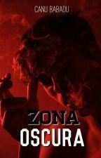 ZONA OSCURA (Libro #1) by CanuBabadu