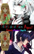 Tears and Pain Again? | Kaneki x reader x Ayato| AU by Atxrii