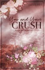 You and Your Crush | Imagines by Dreamraccoon