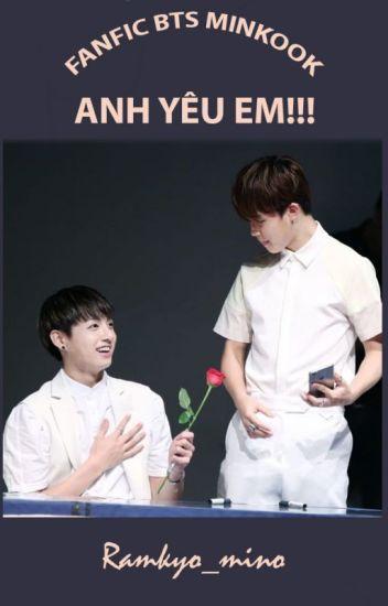 [MinKook/JiKook]Anh yêu em!!!