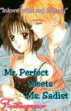 Mr. Perfect Meets Ms.Sadist (Complete) by froteesqueen