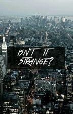 isn't it strange? by roseabelle2000