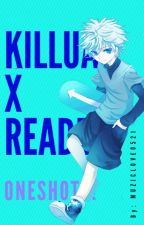 Killua x Reader Oneshots! by LadyCatQueen