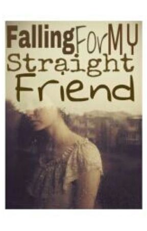 Falling For My Straight Friend by Spongebtch