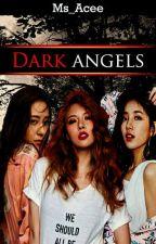 Dark Angels by Feel_Pretty_Soon