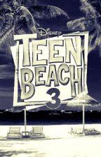 Teen Beach 3 by luttler