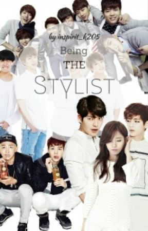 Being THE Stylist (INFINITE & BTS Fanfiction) - Chapter 8