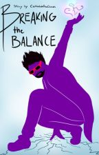 Breaking The Balance by CaitlinIsInTheClouds