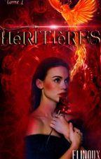 Héritières ~ TOME 1 ~ Terminé by Elinoux
