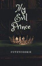 My Evil Prince ♥ by cutzycookie