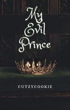 My Evil Prince ♥ (Complete) by cutzycookie