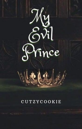 My Evil Prince ♥ (Complete)