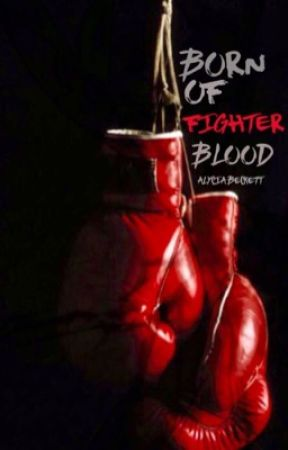 Born Of Fighter Blood | ✔ by CursiveHand