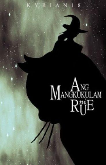 Ang Mangkukulam ni Rue by Kyrian18