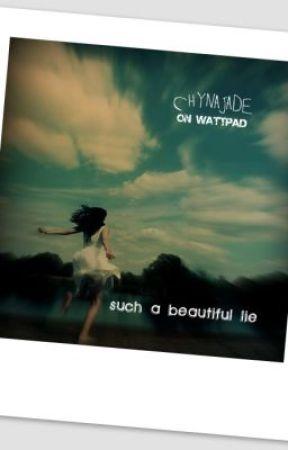 Such a Beautiful Lie by chynajade