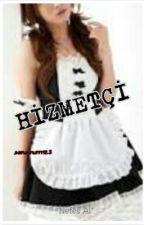 HİZMETÇİ by senanurrr123