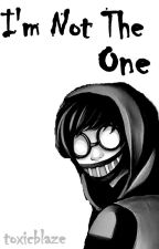 Im Not the One (A Ticci Toby x Reader fanfic) by toxicblaze
