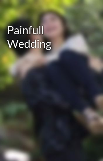 Painfull Wedding