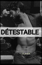 Détestable [Sous contrat d'édition] by pimouse