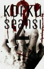 Korku Seansı 2 by SimsekSuzan001