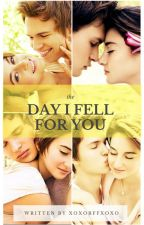 The day I fell for you by xoxoBFFxoxo